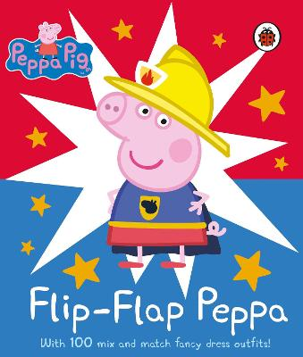 Peppa Pig: Flip-Flap Peppa: With 100 Mix and Match Fancy Dress Outfits! by Peppa Pig