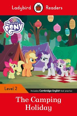 Ladybird Readers Level 2 - My Little Pony: The Camping Holiday (ELT Graded Reader) by Ladybird