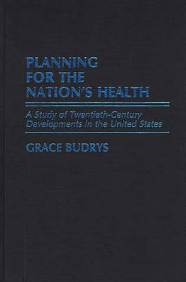 Planning for the Nation's Health by Grace Budrys