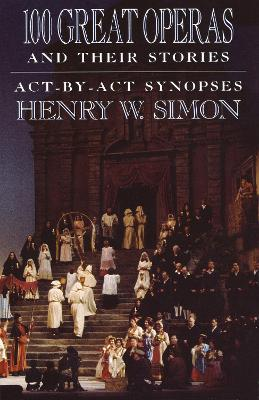 100 Great Operas And Their Stories by Henry W. Simon