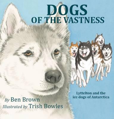 Dogs of the Vastness by Benjamin Brown
