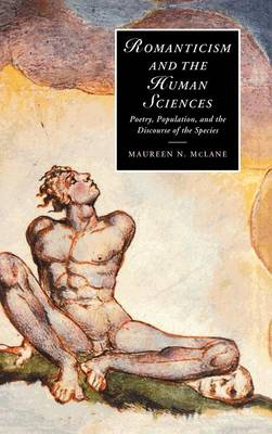 Romanticism and the Human Sciences by Maureen N. McLane