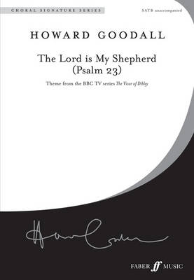 The Lord is My Shepherd (Psalm 23) Mixed Voice Unaccompanied by Howard Goodall
