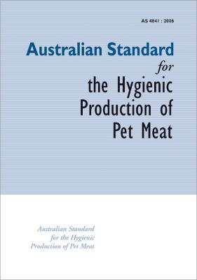 Australian Standard for the Hygenic Production of Pet Meat book