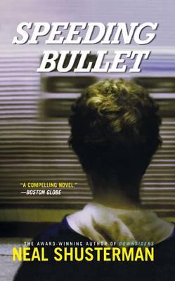 Speeding Bullet by Neal Shusterman