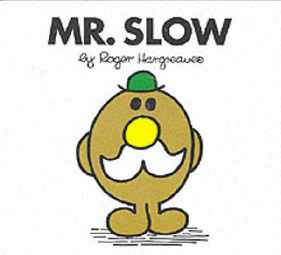Mr. Slow by Roger Hargreaves