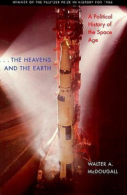 the Heavens and the Earth by Walter A. McDougall