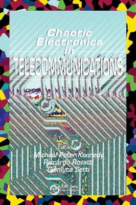 Chaotic Electronics in Telecommunications by Michael Kennedy