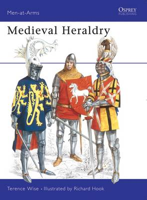 Mediaeval Heraldry by Terence Wise