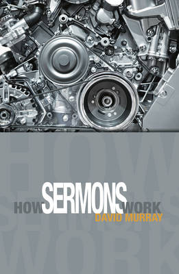 How Sermons Work by David Murray