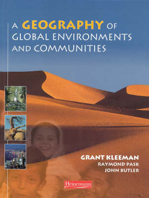 A Geography of Global Environments and Communities by Grant Kleeman