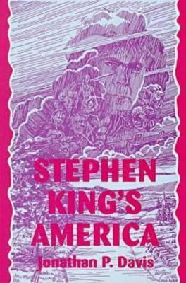 Stephen King's America by Jonathan P Davis