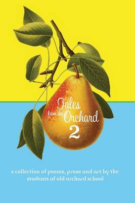 Tales from the Orchard by Old Orchard School