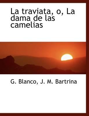 La Traviata: La Dama de Las Camelias by G Blanco