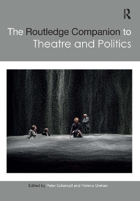 The Routledge Companion to Theatre and Politics book