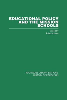 Educational Policy and the Mission Schools by Brian Holmes