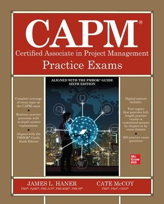 CAPM Certified Associate in Project Management Practice Exams by James Haner