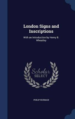 London Signs and Inscriptions by Philip Norman