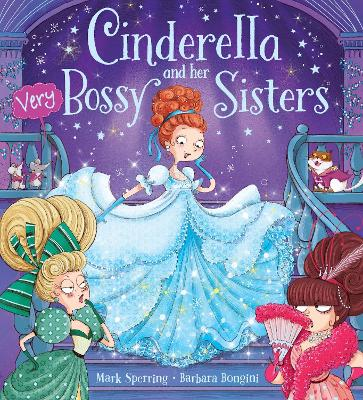 Cinderella and Her Very Bossy Sisters by Barbara Bongini