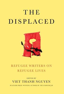 The Displaced by Viet Nguyen