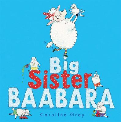 Big Sister Baabara by Caroline Gray