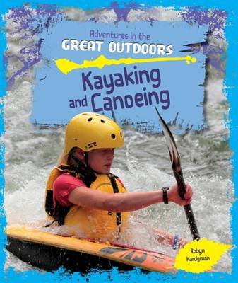 Kayaking and Canoeing by Robyn Hardyman