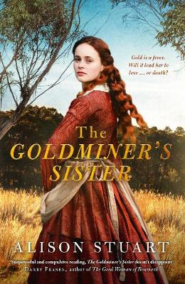 The Goldminer's Sister by Alison Stuart