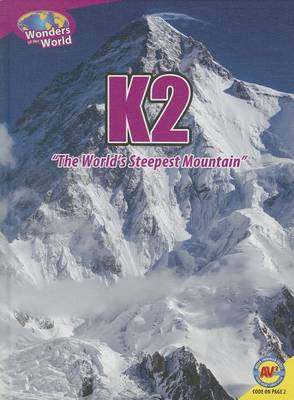K2: The World's Steepest Mountain by Christine Webster
