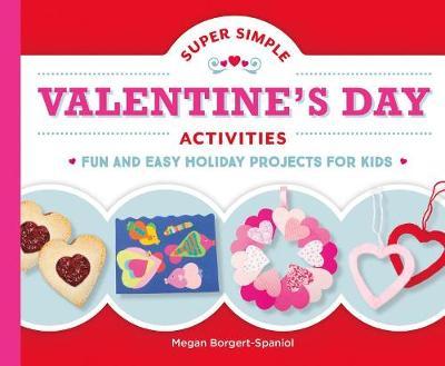 Super Simple Valentine's Day Activities by Megan Borgert-Spaniol