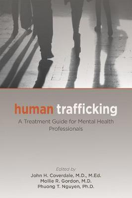 Human Trafficking: A Treatment Guide for Mental Health Professionals by John H. Coverdale