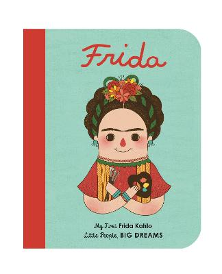 Frida Kahlo: My First Frida Kahlo book