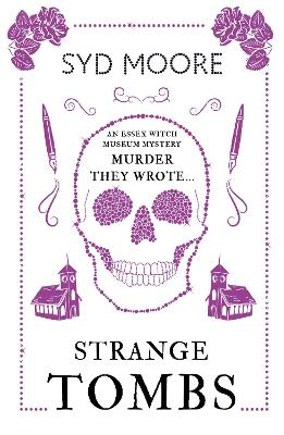 Strange Tombs - An Essex Witch Museum Mystery by Syd Moore