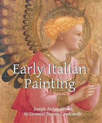 Early Italian Art by Sir Joseph Archer Crowe