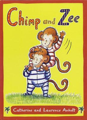 Chimp and Zee Big Book by Laurence Anholt