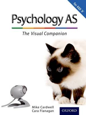 The Complete Companions: AS Visual Companion for AQA A Psychology by Mike Cardwell