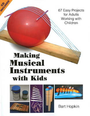 Making Musical Instruments with Kids by Bart Hopkin