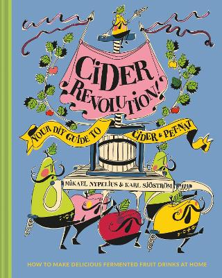 Cider Revolution!: Your DIY Guide to Cider & Pet-Nat book