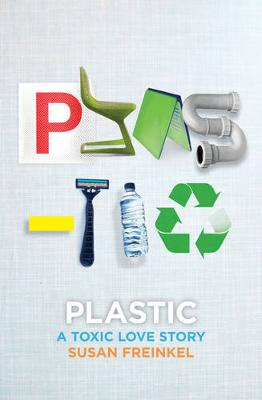 Plastic: A Toxic Love Story book