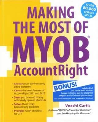 Making the Most of MYOB AccountRight print and ebook bundle by Veechi Curtis