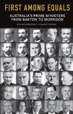 First Among Equals: Australia's Prime Ministers from Barton to Morrison book