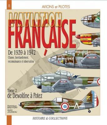 L'Aviation Francaise Tome 2 (French Edition): De Dewoitine a Potez by Dominique Breffort