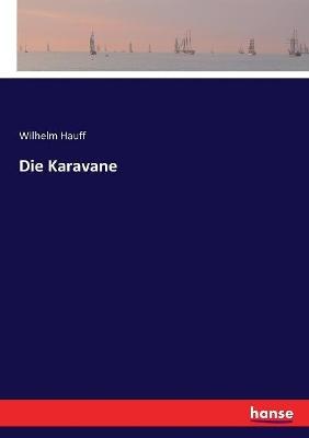 Die Karavane by Wilhelm Hauff