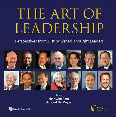 Art Of Leadership, The: Perspectives From Distinguished Thought Leaders by Kwon Ping Ho