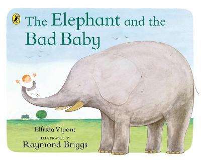 The Elephant and the Bad Baby by Elfrida Vipont