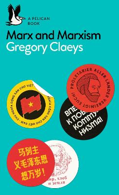 Marx and Marxism by Gregory Claeys