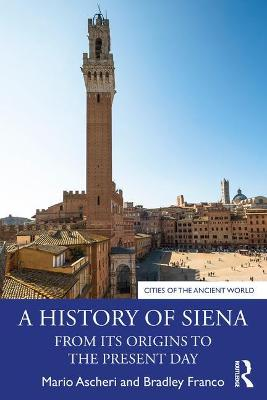 A History of Siena: From its Origins to the Present Day book