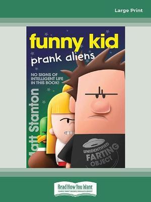 Funny Kid Prank Aliens: (Funny Kid, #9) by Matt Stanton