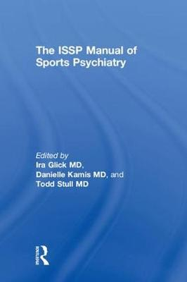 The ISSP Manual of Sports Psychiatry by Ira D. Glick