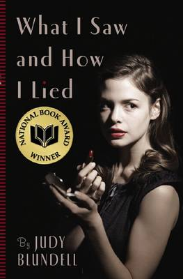 What I Saw and How I Lied by Judy Blundell