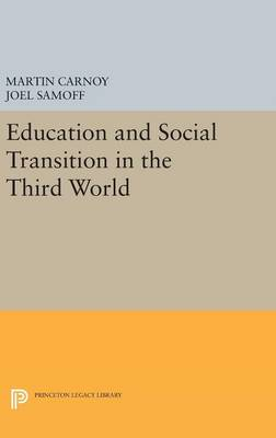 Education and Social Transition in the Third World by Martin Carnoy